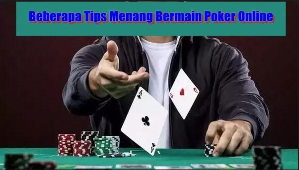 Beberapa Tips Menang Bermain Poker Online